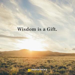 Wisdom Is a Gift by Rick Warren