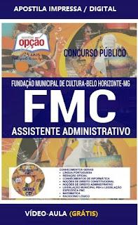Apostila Fundação Municipal de Cultura de BH - FMCBH 2017 - Assistente Administrativo.