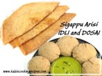 Sigappu Arisi Idli and Dosai