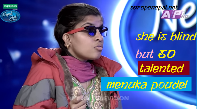 She is blind but so talented Menuka Poudel !! Nepal Idol ...