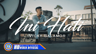 Lirik Lagu Ini Hati - Vicky Salamor