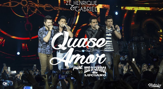 Zé Henrique e Gabriel - Quase Amor  Part. Zezé Di Camargo e Luciano