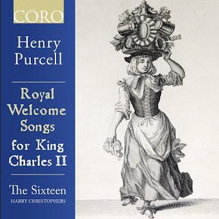 Purcell - Welcome Songs for King Charles II - The Sixteen