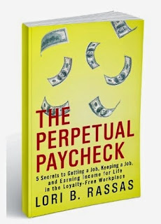 the perpetual paycheck, getting a job, keeping a job, lori b rassas