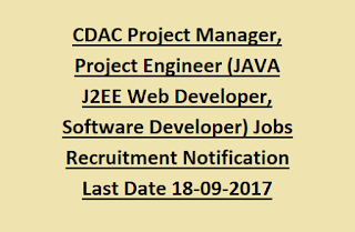 CDAC Project Manager, Project Engineer (JAVA, J2EE Web Developer, Software Developer) Jobs Recruitment Notification 2017
