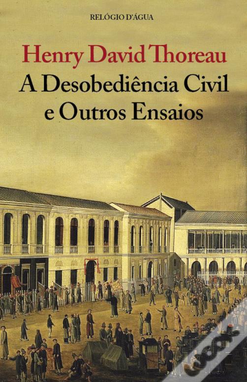 A desobediência civil e outros ensaios