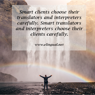 Smart clients choose their translators and interpreters carefully.  Smart translators and interpreters choose their clients carefully. | www.elingual.net