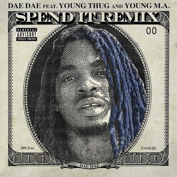 Dae Dae - Spend It (feat. Young Thug & Young MA) [Remix] - Single Cover