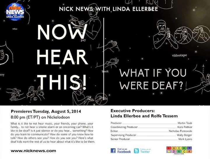 Nick News with Linda Ellerbee doing a segment on deafness tonight.