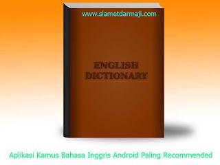 Aplikasi Kamus Bahasa Inggris Android Paling Recommended