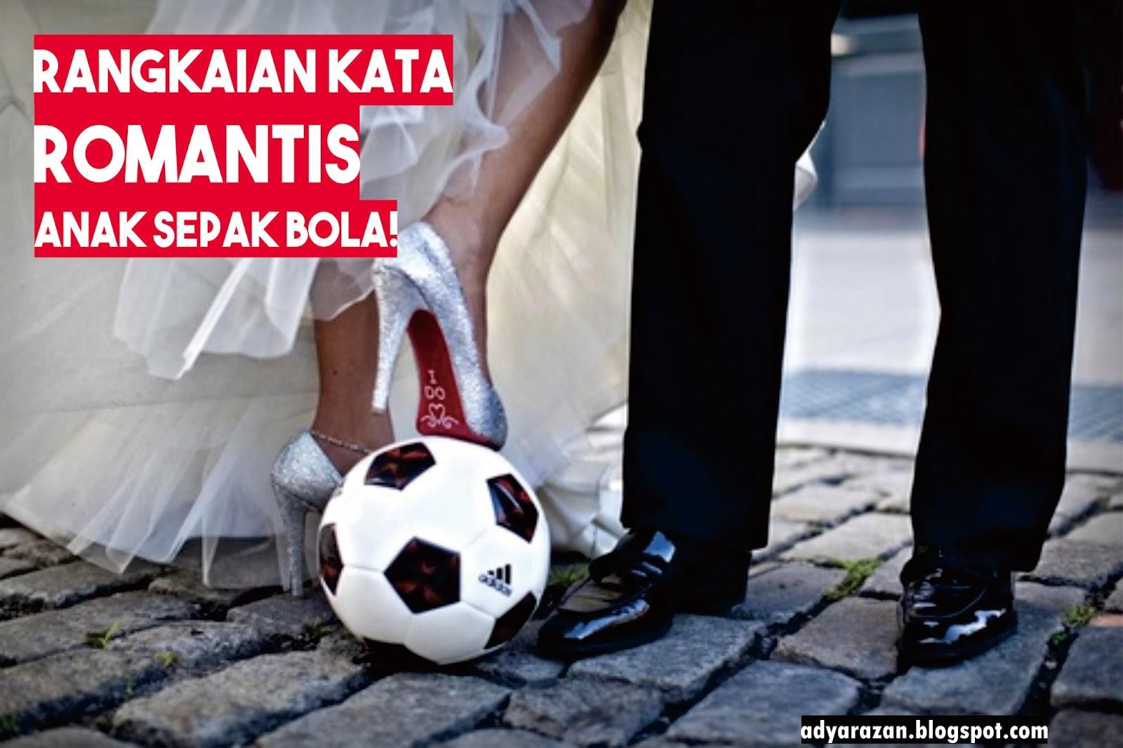 Rangkaian Kata Romantis Sepakbola, Anak Bola Check This One