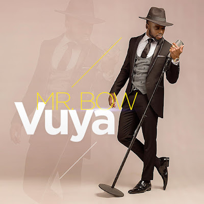 Mr. Bow - Vuya (2018) | Download Mp3