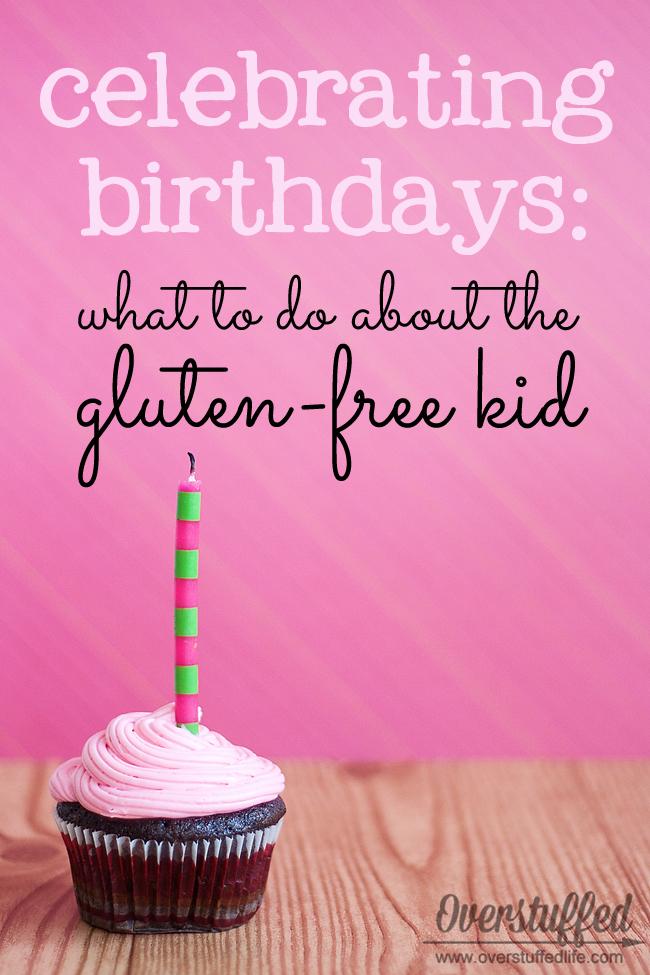 Celebrating Birthdays What To Do About the Glutenfree Kid