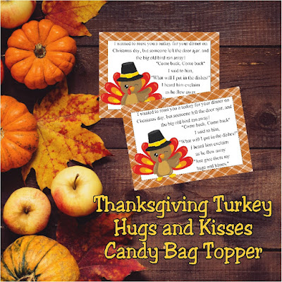 Give your family and friends a sweet smile with this candy bag topper filled with Turkey hugs and kisses.  With a cute little poem the turkey gets away and leaves a fun treat to wish everyone a Happy Thanksgiving with a bag of chocolate kisses and hugs.