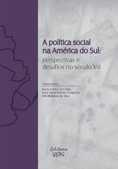 A política social na América do Sul perspectivas e desafios no século XXI - Lucia Cortes da Costa, Vera Maria Ribeiro Nogueira, Vini Rabassa da Silva