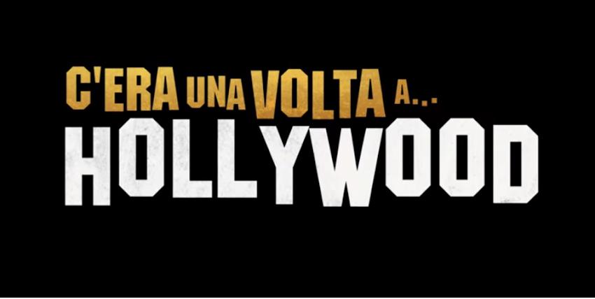 C'era una volta...a Hollywood | Nuovo trailer ufficiale