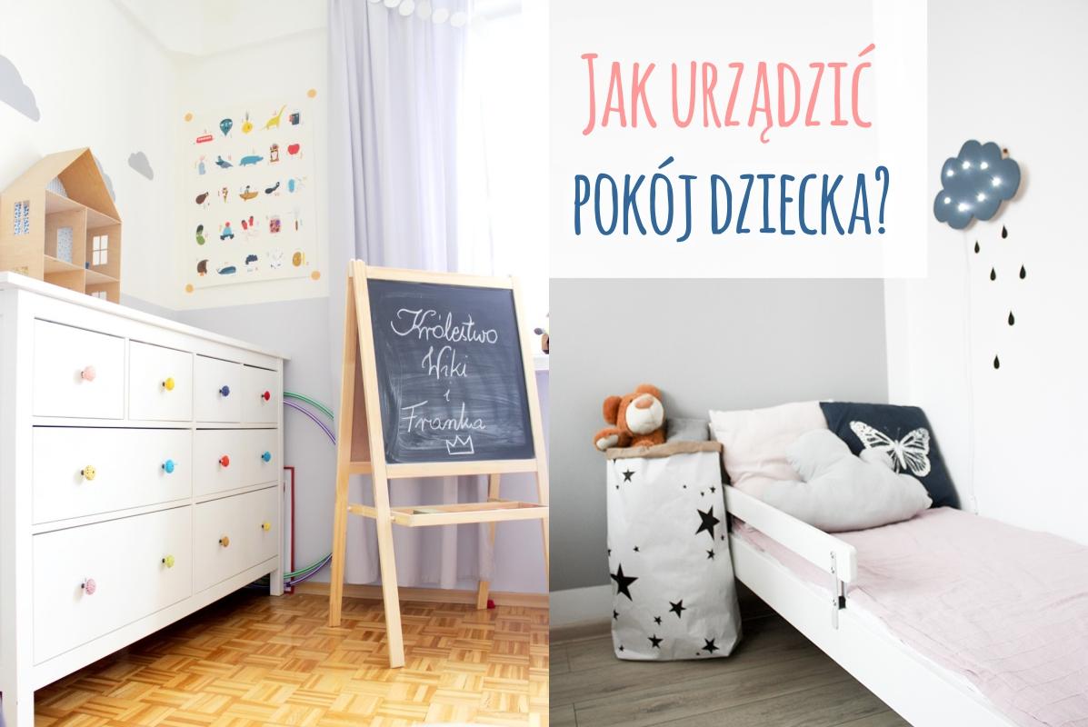 Jak Urządzić Pokój Małego Dziecka Piafka