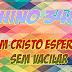 Hino 348 – Em Cristo Espera, Sem Vacilar