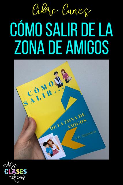 Libro lunes: Cómo salir de la zona de amigos - book review from Mis Clases Locas