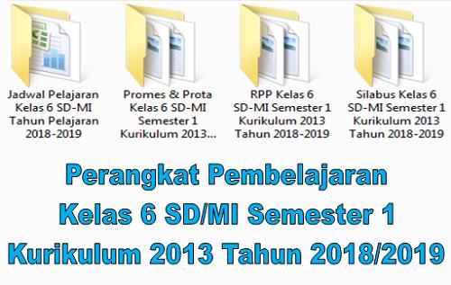 Perangkat Pembelajaran Kelas 6 SD/MI Semester 1 Kurikulum 2013 Tahun 2018/2019