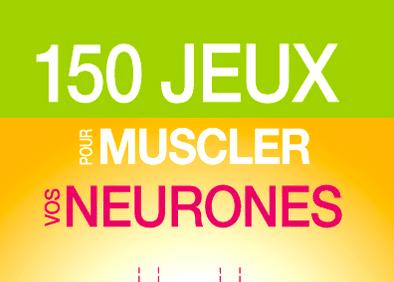 """livre """"150 jeux pour muscler vos neurones"""""""