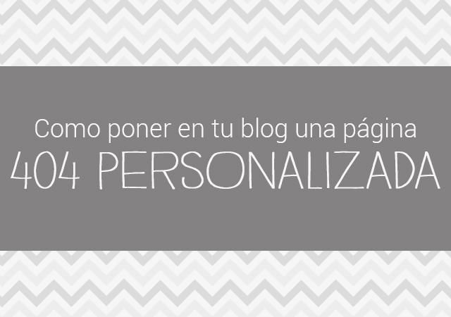 poner una pagina 404 personalizada blogger