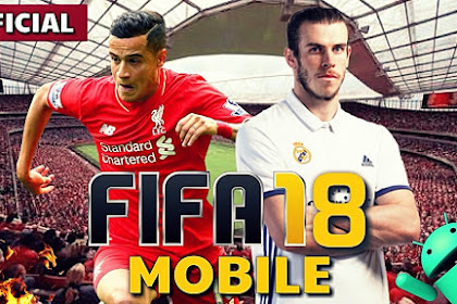 Download Fifa 18 Mobile Mod Apk (280 MB) HD For Android Terbaru 2017