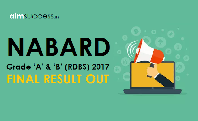 NABARD Grade 'A' & 'B' (RDBS) 2017 Final Result Out