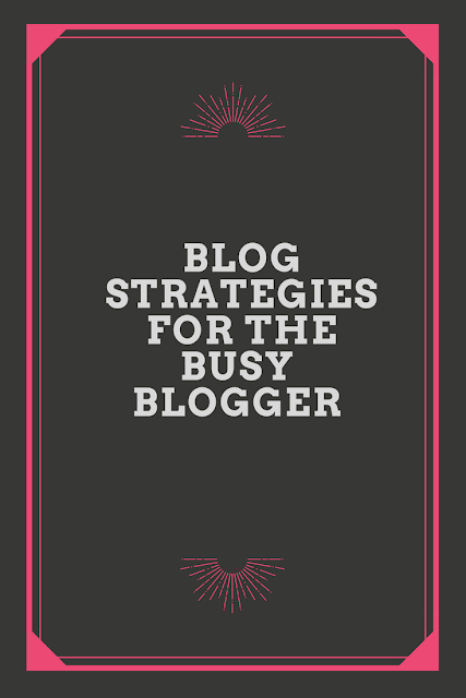 Blog Strategy For The Busy Blogger (Working Mom Edition)