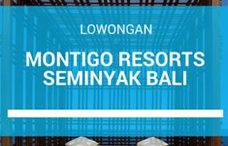 Info Peluang Karir di Hotel Montigo Resorts Seminyak Bali Terbaru September 2016