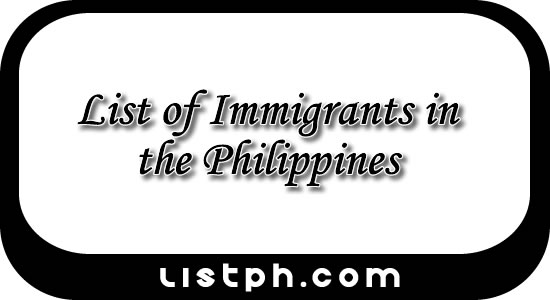 List of Immigrants in the Philippines
