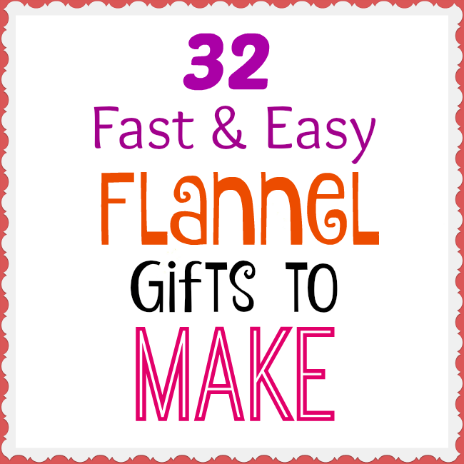 32 Awesome Flannel Gifts To Make For Christmas Crafts A La Mode