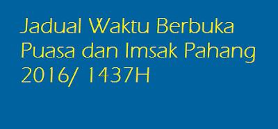 Jadual waktu Berbuka Puasa Dan Imsak Pahang 2016