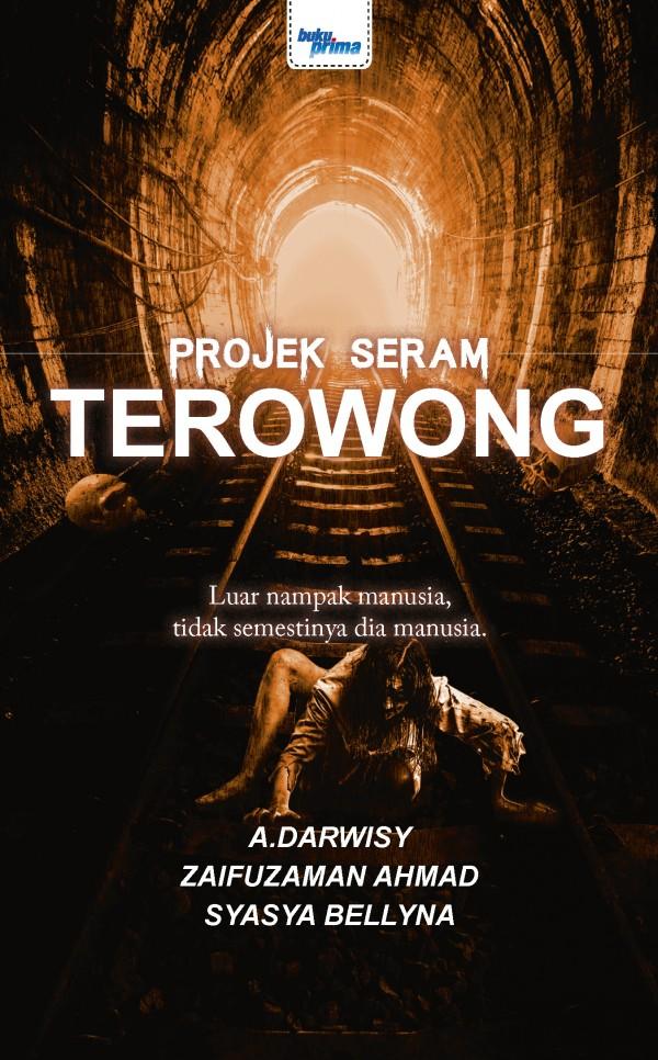 Projek Seram : Terowong oleh A. Darwisy, Zaifuzaman Ahmad dan Syasya Bellyna