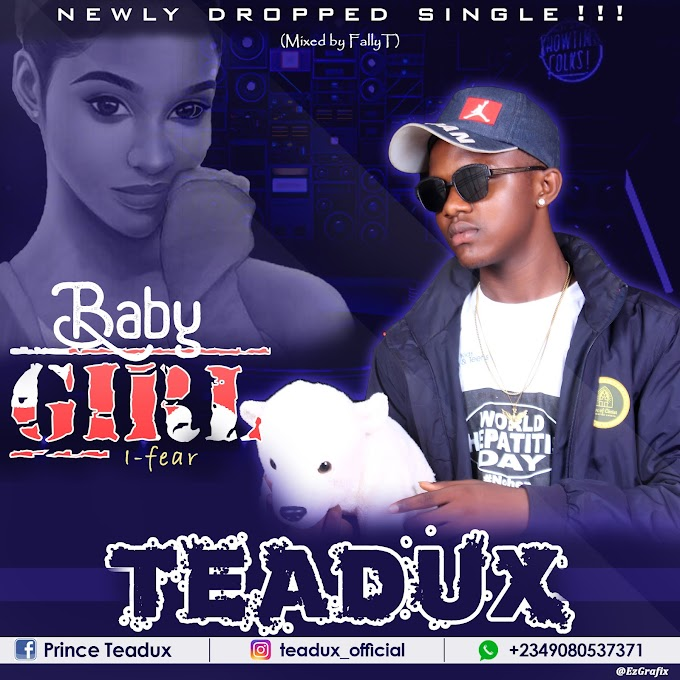 [Music Lyrics] TeaDux - Baby Girl