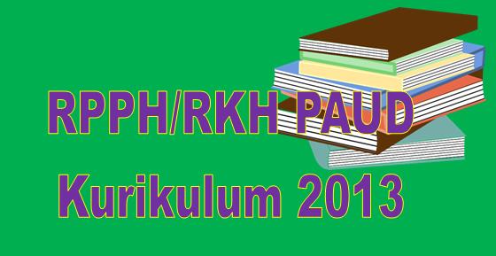 RPPH/RKH PAUD Kurikulum 2013