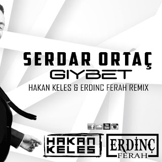 Serdar Ortaç - Gıybet (Hakan Keleş & Erdinç Ferah Remix)