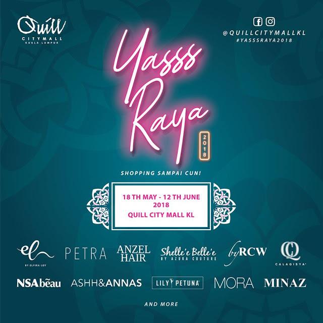 Shopping Raya di Yasss Raya 2018, Quill City Mall.