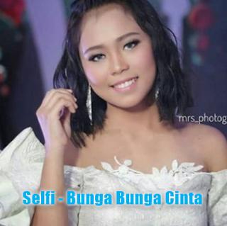 Selfi Lida, Dangdut, Download Lagu Selfi - Bunga Bunga Cinta Mp3 Live Da Asia 4 Indosiar