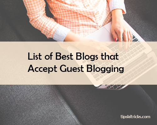 List of Best Blogs That Accept Guest Blogging