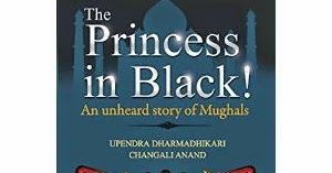 The Princess in Black!: An Unheard story of Mughals