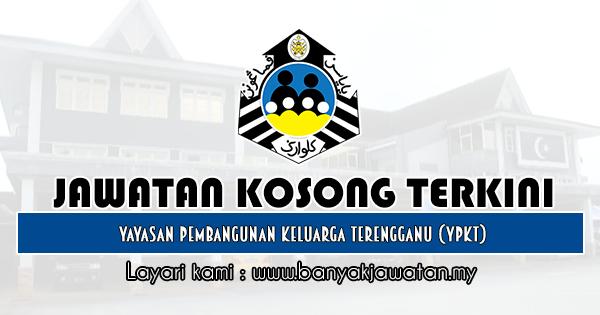 Jawatan Kosong 2019 di Yayasan Pembangunan Keluarga Terengganu (YPKT)