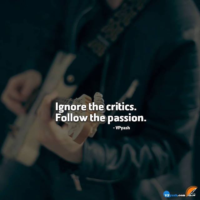 People Who Critics Others. ignore them And Follow Your Passion