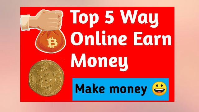 top 5 way earn money online