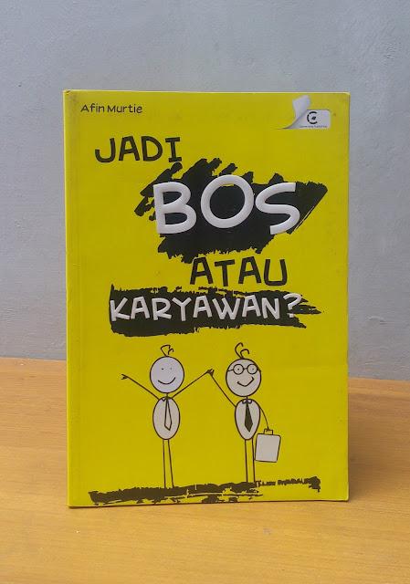 JADI BOS ATAU KARYAWAN, Afin Murtie