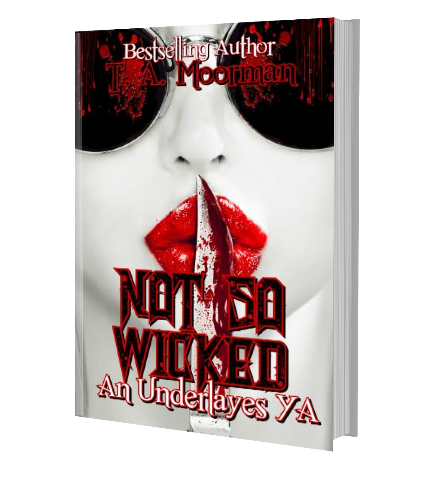 Not So Wicked by T. A. Moorman Published October 30, 2018 by GothicMoms  Studios YA Paranormal/Urban Fantasy