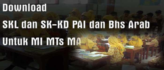 Download SKL dan SK KD PAI dan Bhs Arab Untuk MI MTs MA