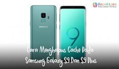 Cara Menghapus Cache Pada Samsung Galaxy S9 Dan S9 Plus