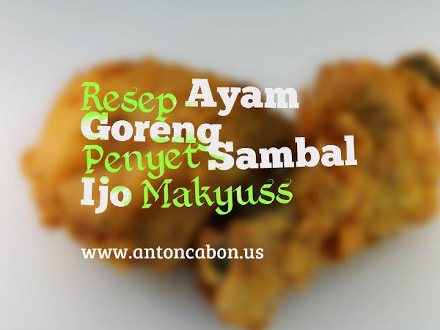 Resep Ayam Goreng Penyet Sambal Ijo Makyuss