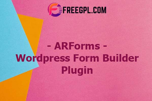 ARForms: WordPress Form Builder Plugin Nulled Download Free